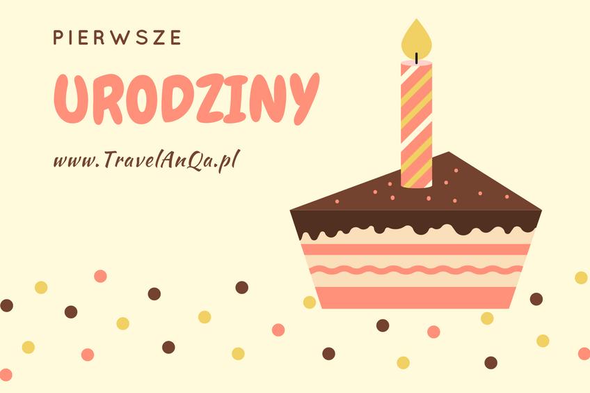 Pierwsze urodziny bloga www.travelanqa.pl